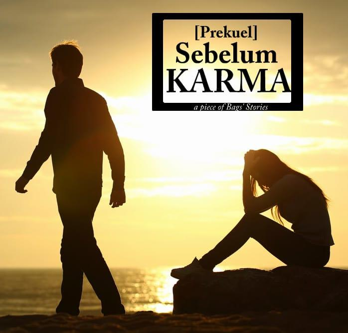 [Prekuel] Sebelum Karma