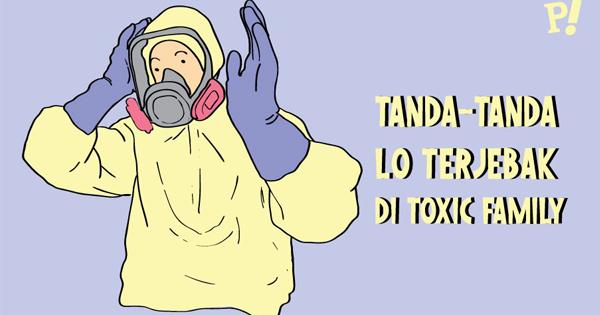 Apa GanSis Berada Dalam Toxic Family? Coba Cari Tau Di Sini!