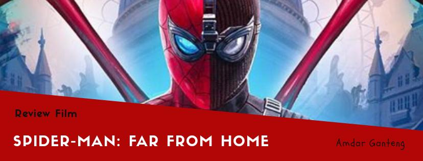 [REVIEW] Spider-Man: Far From Home, Lembaran Baru Untuk Para Pahlawan