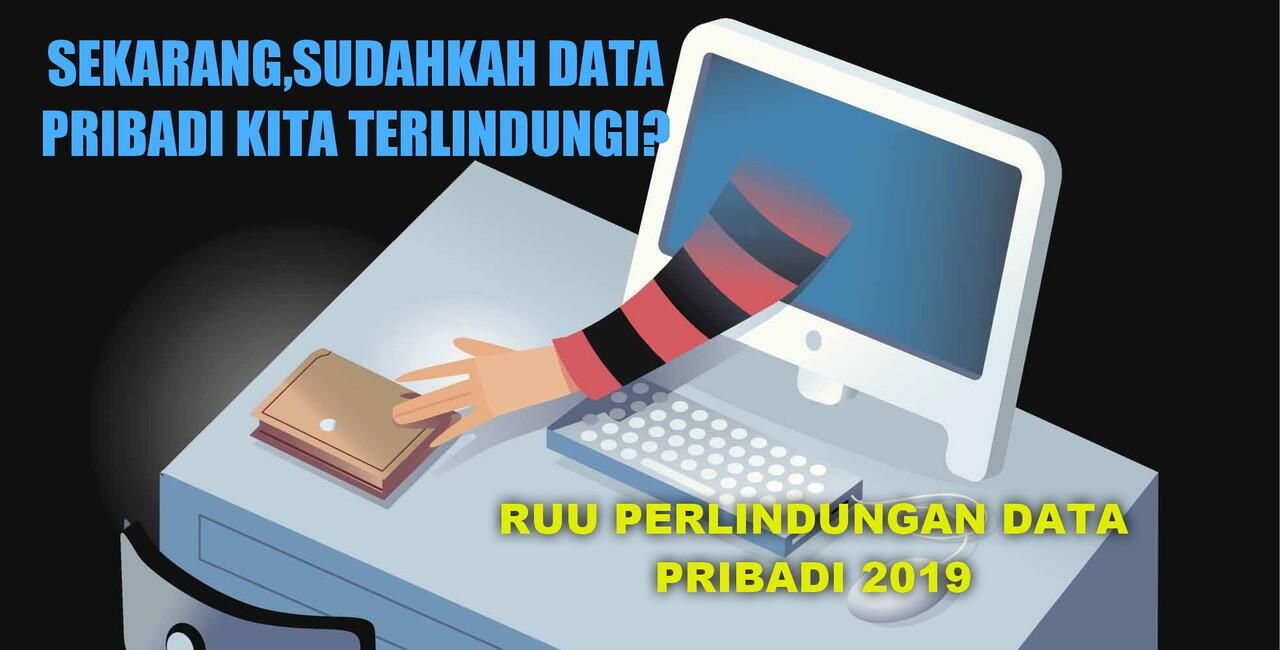 Sekarang,Sudahkah Data Pribadi Kita Terlindungi?