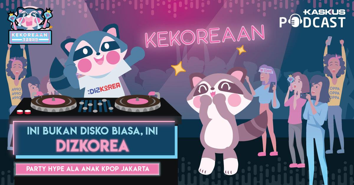 Ini Bukan Disko Biasa, Ini DIZKOREA! Party Hype ala Anak KPop Jakarta