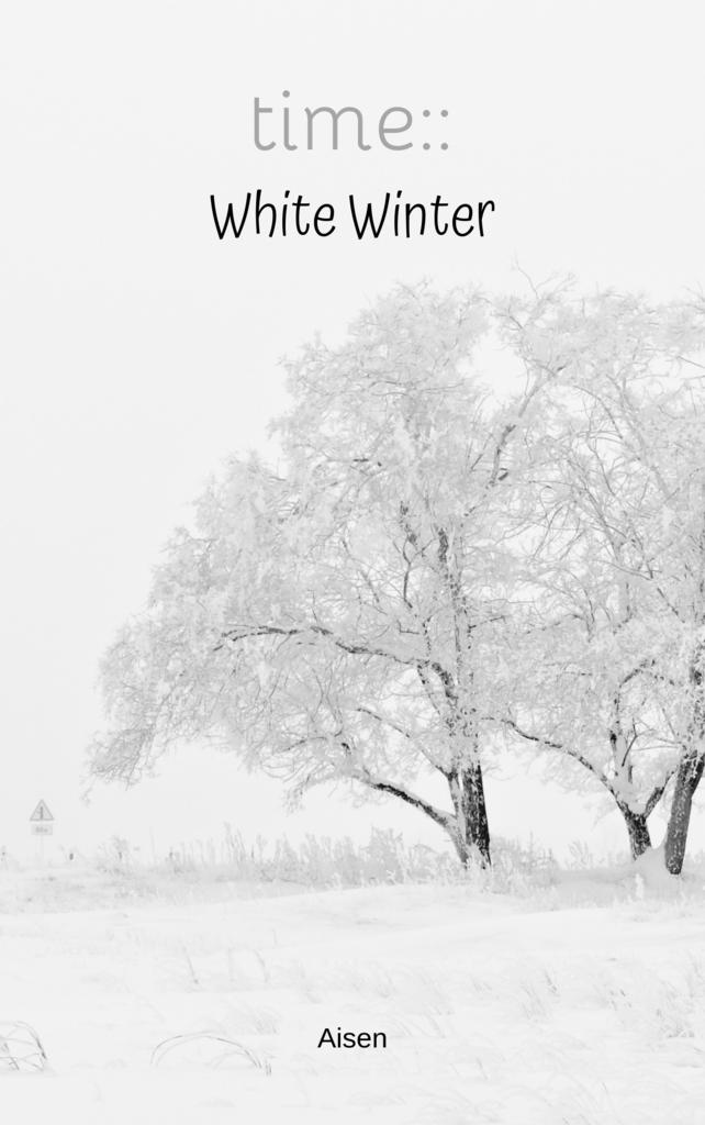 time:: White Winter [Fantasi/Tragedi]