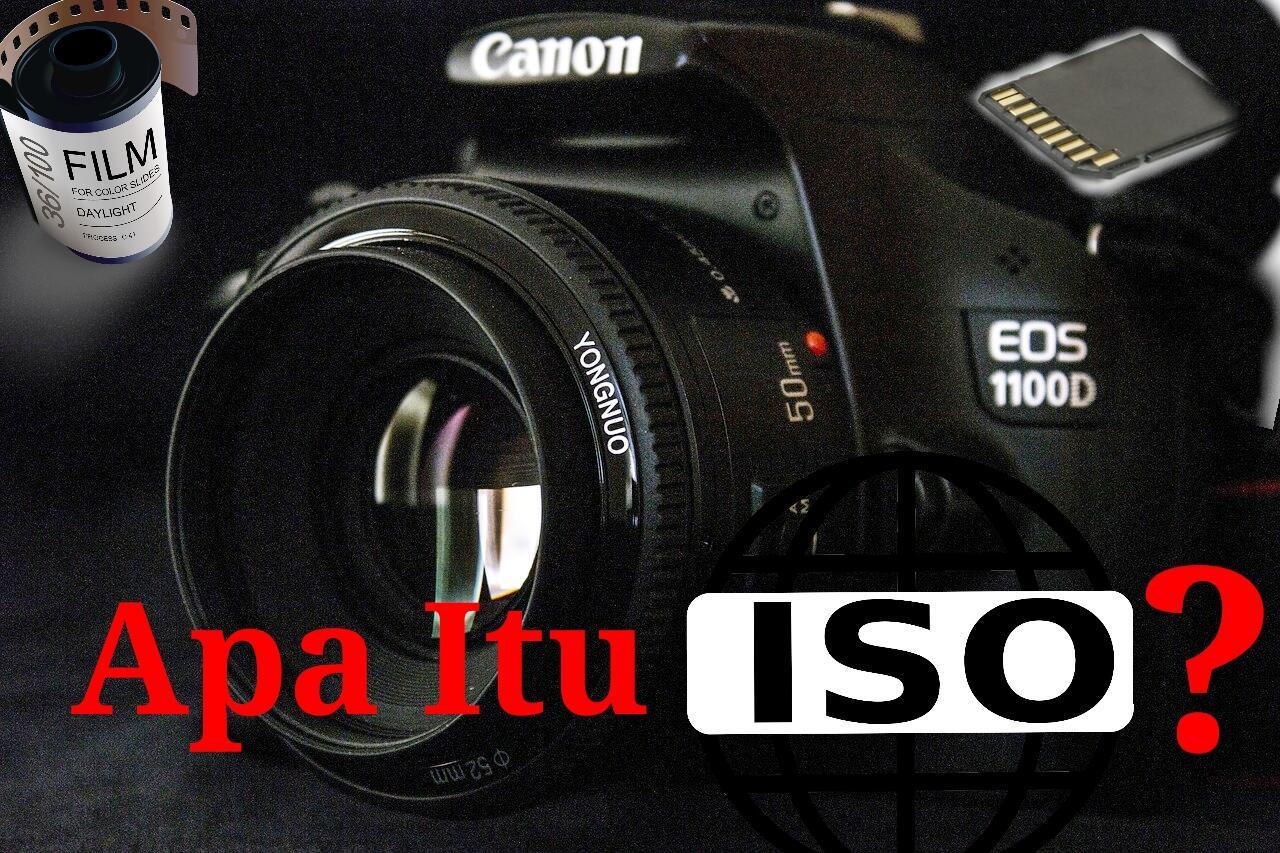 Apa Itu ISO Pada Kamera DSLR? Kupas Tuntas Artinya, Mari Belajar Bersama!