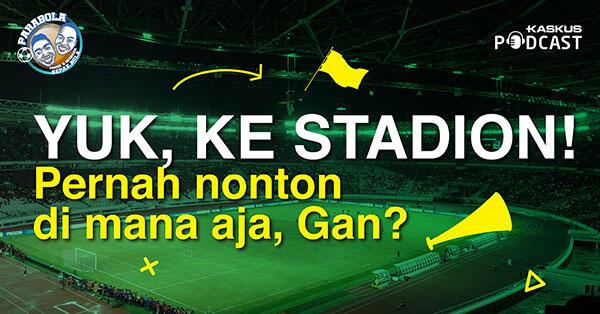 Agan Sista Pernah Ke Stadion Mana Aja Sih?
