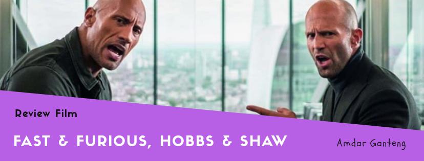 [REVIEW] Fast & Furious: Hobbs & Shaw, Duo Botak Kocak