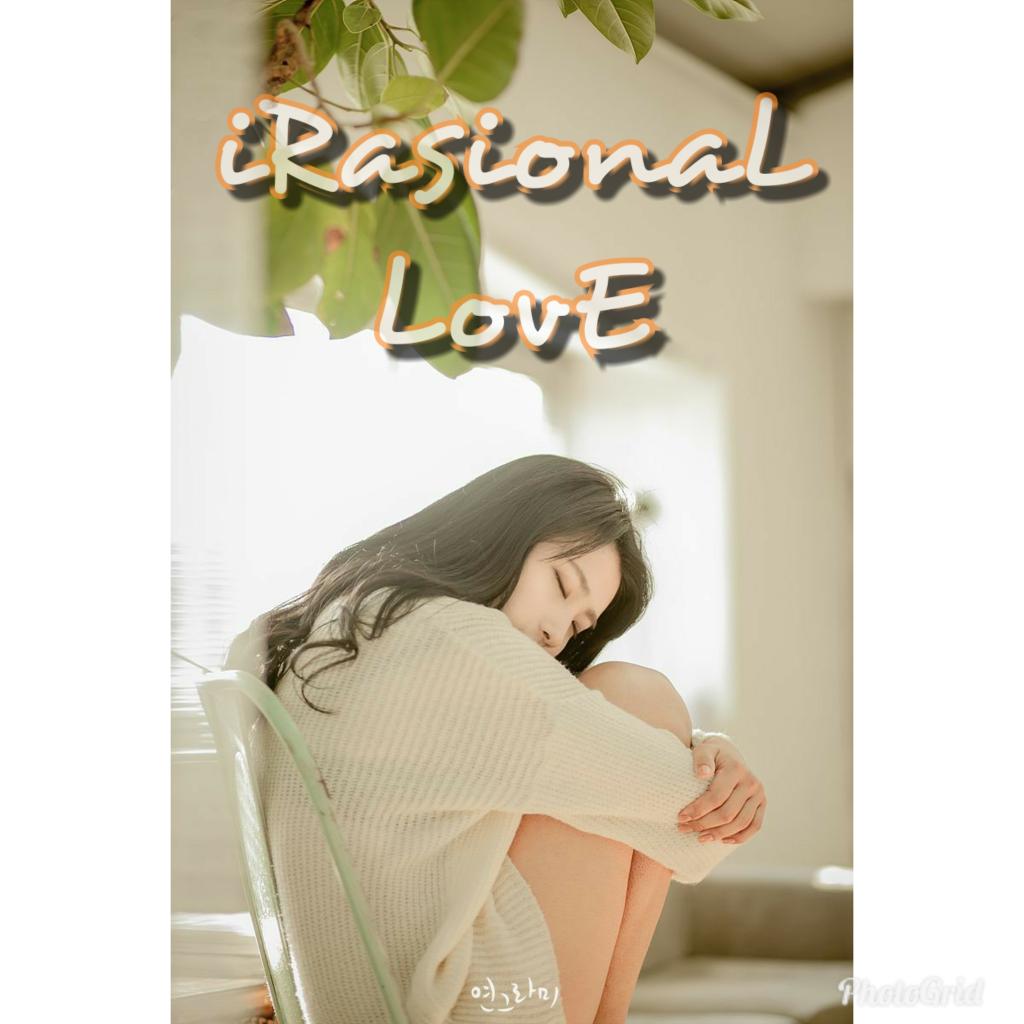 .. Irasional Love ..