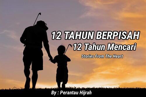 12 TAHUN BERPISAH 12 TAHUN MENCARI