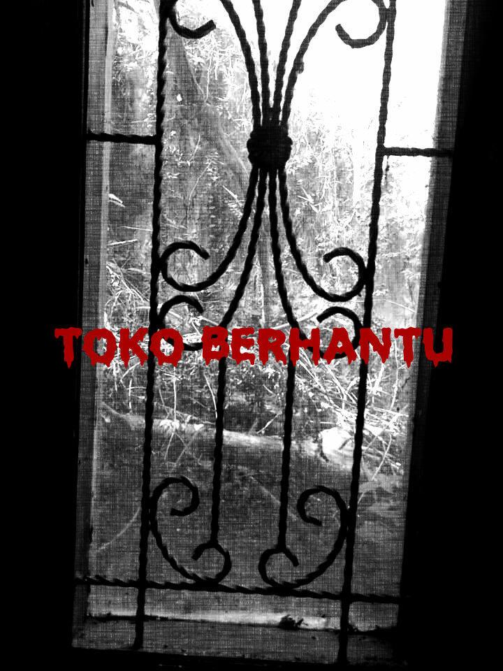 Toko Berhantu ( based on true story )