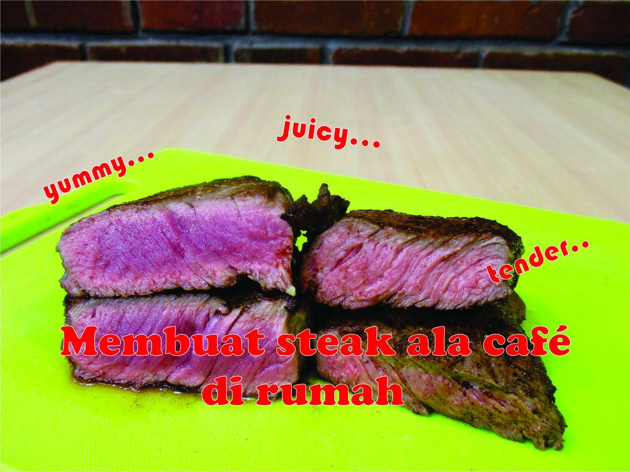 makan sama gebetan, bikin steak sendiri biar lebih romantis gan.