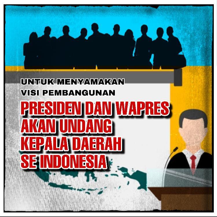 Menyamakan Visi Indonesia Maju, Presiden Jokowi akan Kumpulkan Seluruh Kepala Daerah