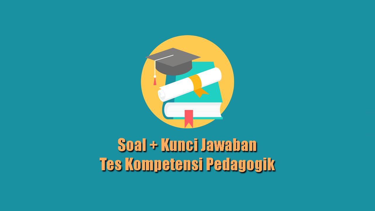 Berikut 50 Soal Kunci Jawaban Ppg Tes Kompetensi Pedagogik Paling Sering Muncul Kaskus