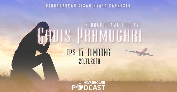 Podcast Indonesia Gadis Pramugari Eps.15 Bimbang