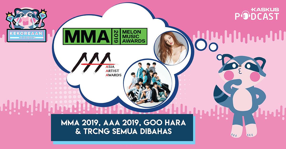 MMA 2019, AAA 2019, Goo Hara & TRCNG Semua Dibahas