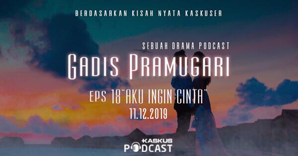 Podcast Indonesia Gadis Pramugari Eps. 18 Aku Ingin Cinta