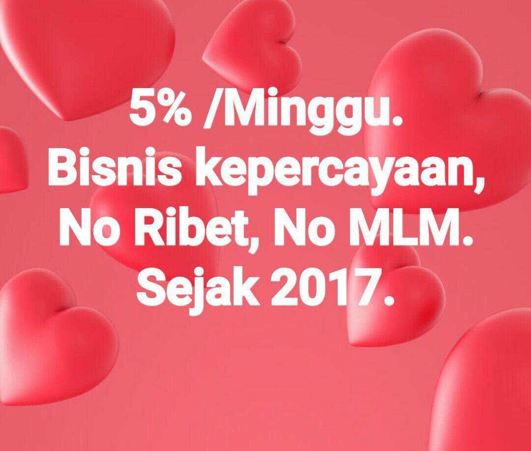 5% / MINGGU - TRADING AMANAH SEJAK 2017, KONSISTEN & PROFITABLE