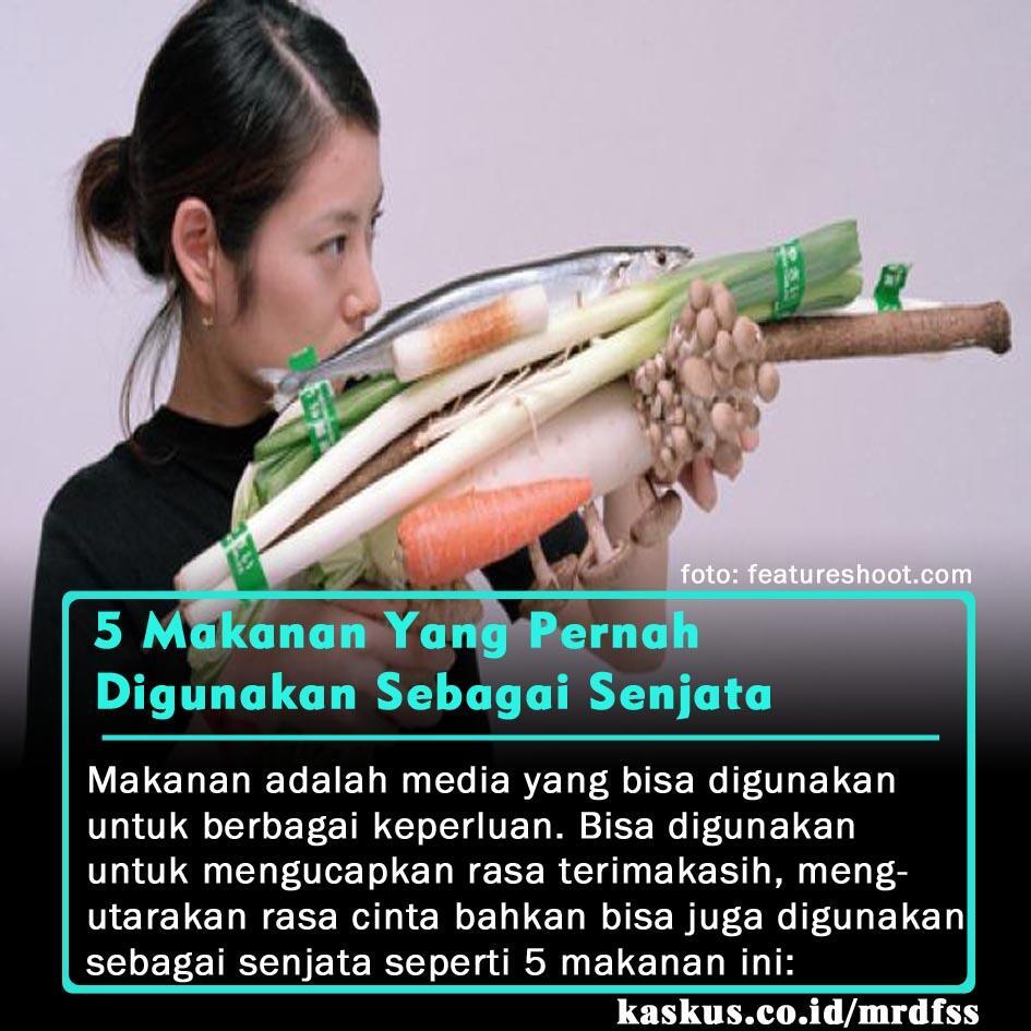 5 Makanan Yang Pernah Digunakan Sebagai Senjata