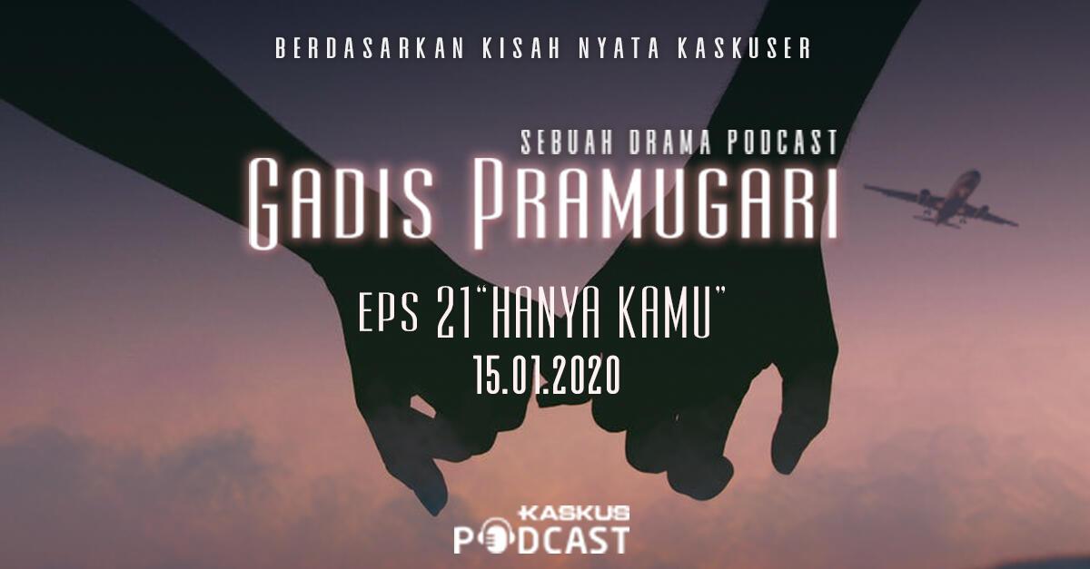 """Podcast Indonesia Gadis Pramugari Eps. 21 """"Hanya Kamu"""" Hari Ini Mengudara"""