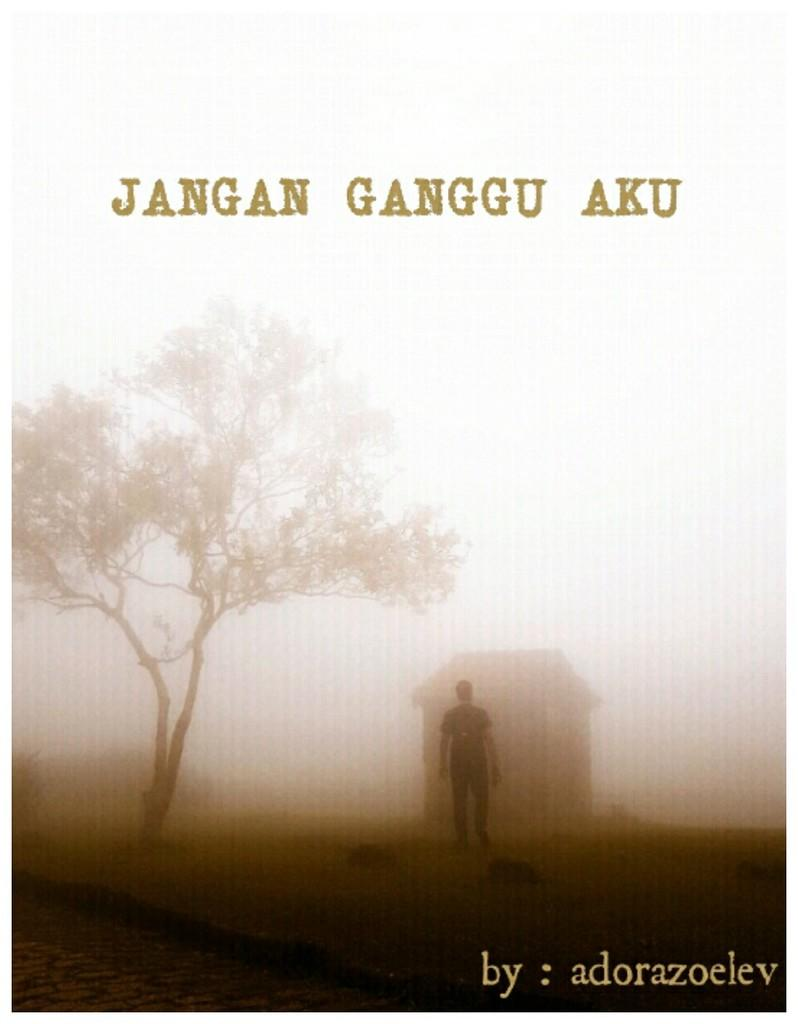 JANGAN GANGGU AKU (HORROR ROMANCE) [TRUE STORY]