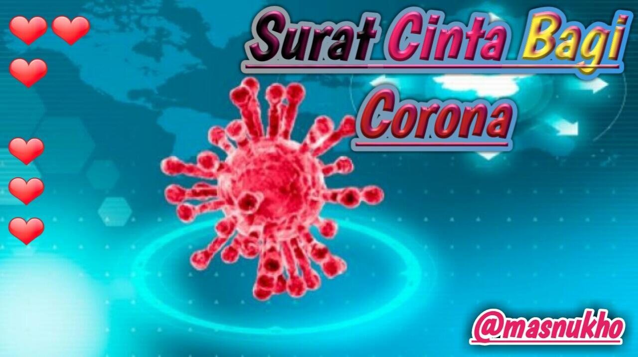 [LOVE LETTER 4] Surat Cinta Bagi Corona!