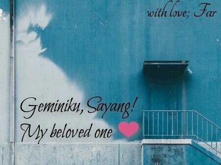 [LOVE LETTER 4] Geminiku, Sayang! My Beloved One