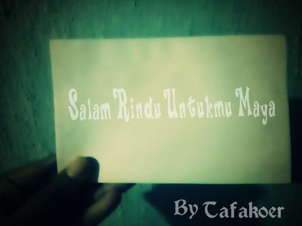 [LOVE LETTER 4] Salam Rindu Untukmu Maya