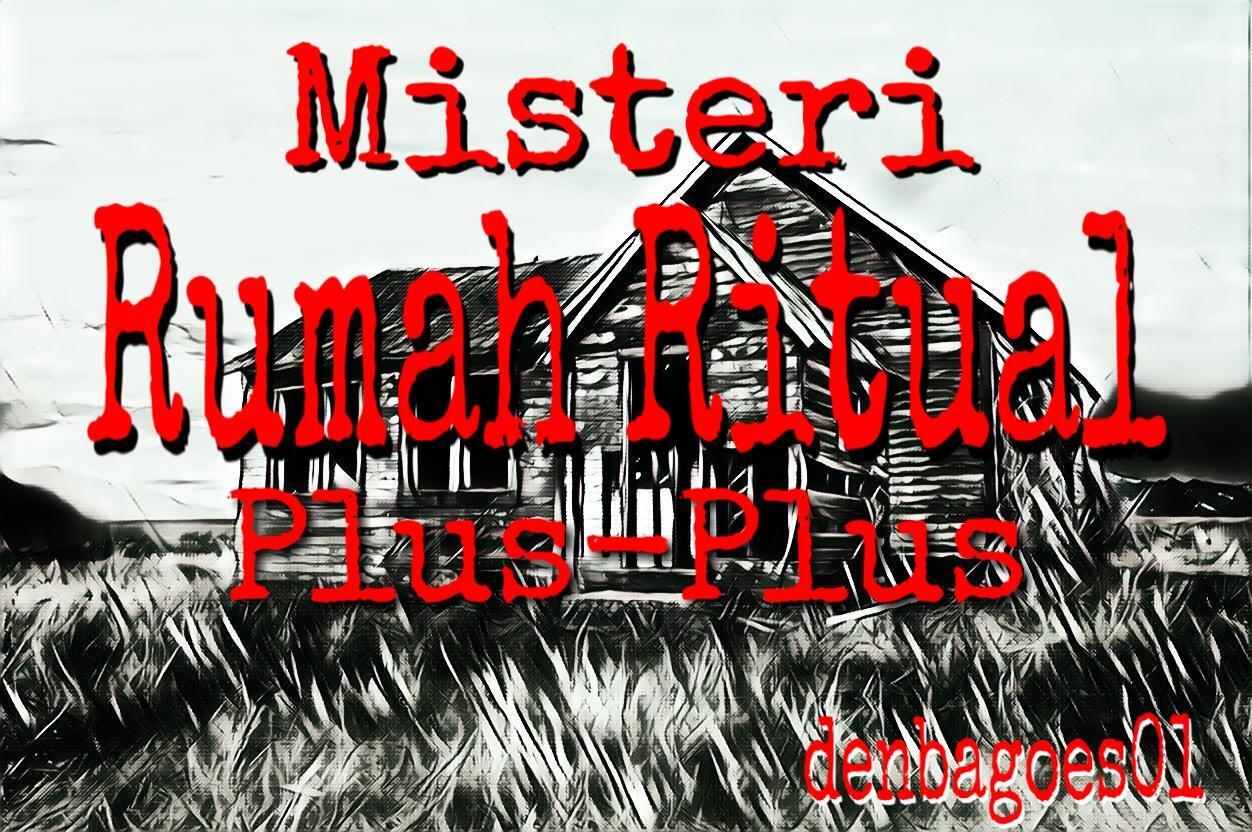 Misteri Rumah Ritual Plus-Plus