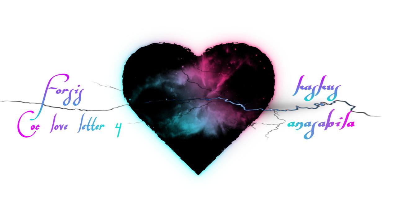 [LOVE LETTER 4] Kamu Bukan Drama : Rindu ini Nyata Adanya