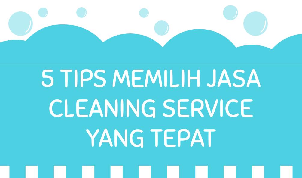 5 Tips Memilih Jasa Cleaning Service yang Tepat
