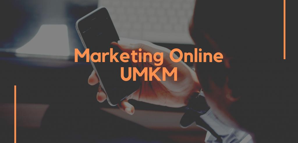 Pentingnya Pemasaran Online untuk Usaha Mikro Kecil