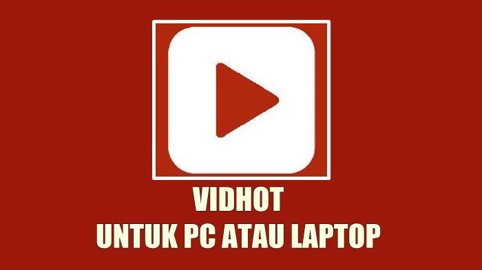 Aplikasi Vidhot Apk Download Pc Gratis 2018 Bagas31