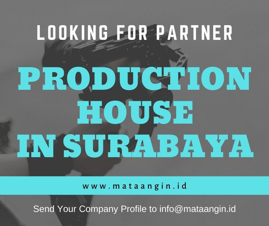 [CARI PARTNER SURABAYA] Butuh Production House di wilayah Surabaya