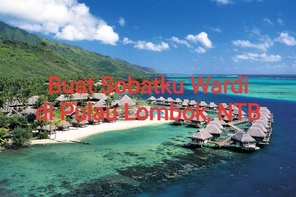[Love Letter 4] Buat Sobatku Wardi di Pulau Lombok NTB