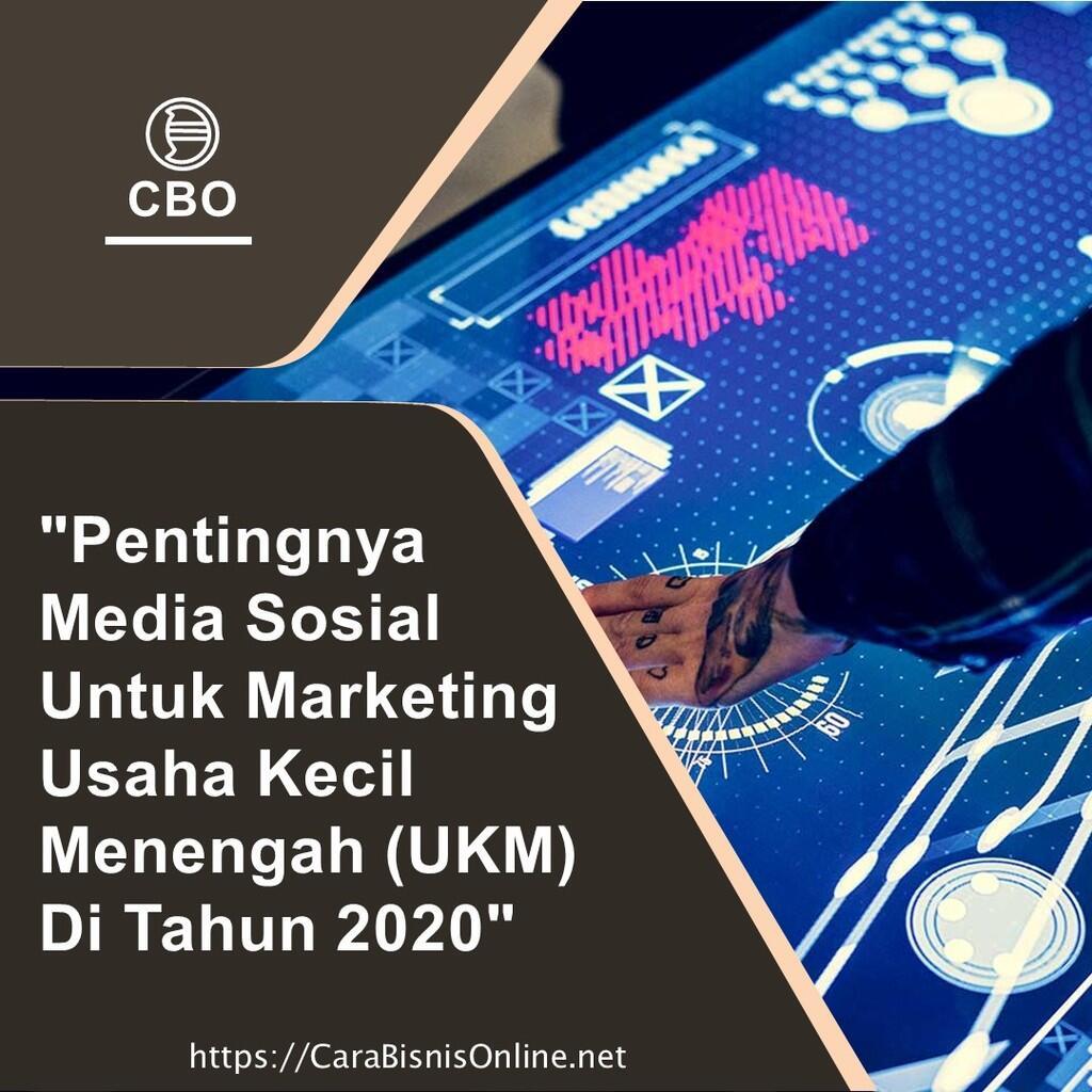 Pentingnya Media Sosial Untuk Marketing Usaha Kecil Menengah (UKM) Di Tahun 2020