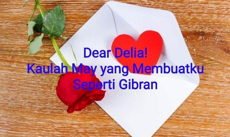 [Love Letter 4] Kaulah May yang Membuatku Seperti Gibran