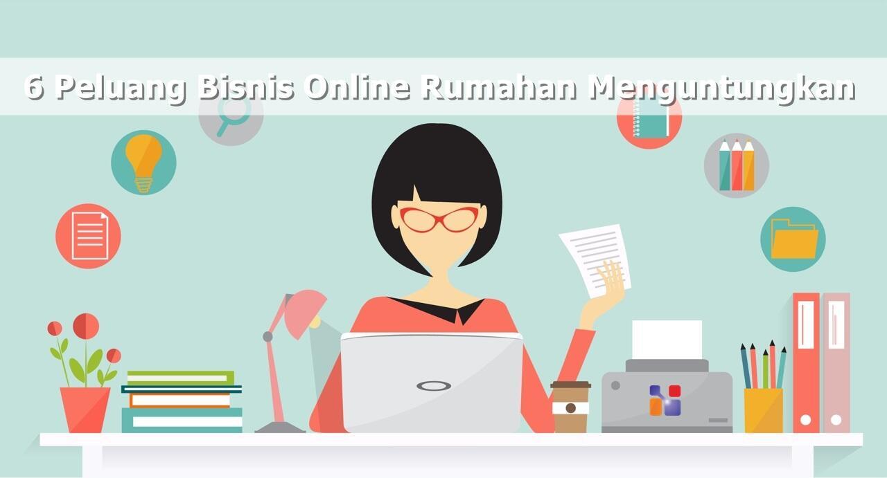 Peluang Bisnis Online Rumahan yang Mudah Untuk Dijalankan ...