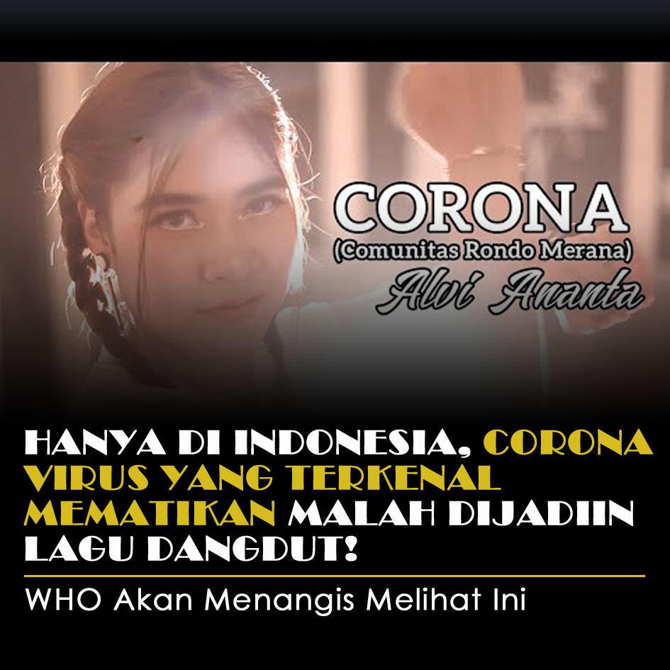 Hanya Di Indonesia, Coronavirus Yang Terkenal Mematikan Malah Dijadiin Lagu Dangdut