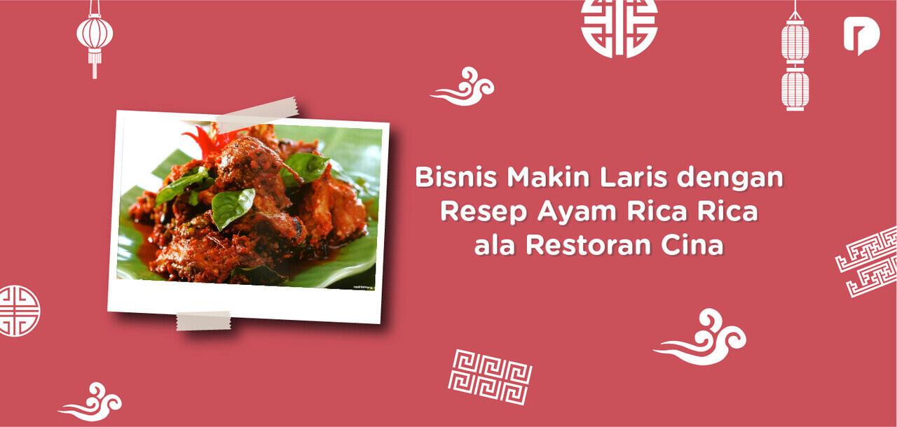 Bisnis Makin Laris dengan Resep ayam Rica Rica