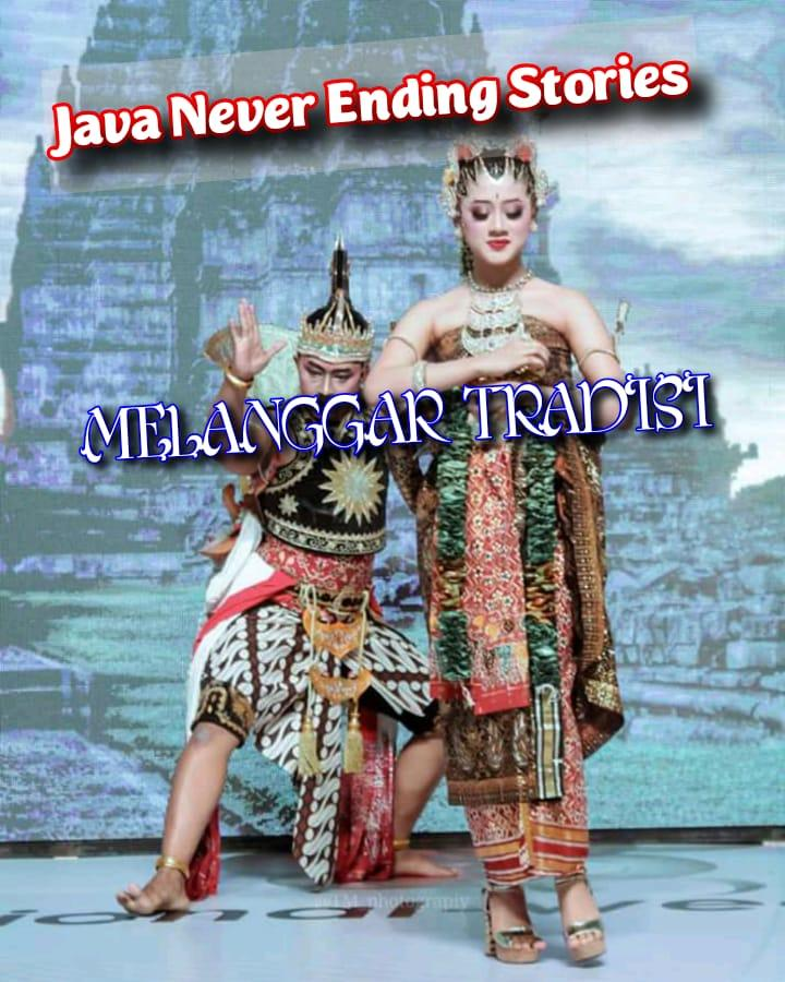 Java Never Ending Stories : Melanggar Tradisi