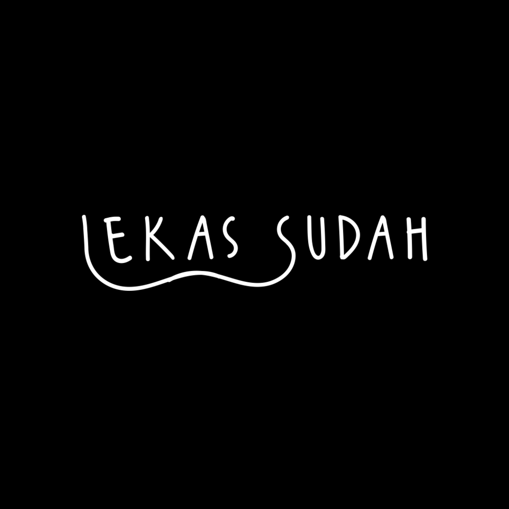 Lekas Sudah : A True Story of My Life