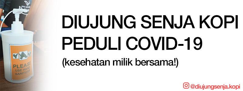 [Diujung Senja Kopi Peduli Covid-19 ], Tetap Mengutamakan Konsumen