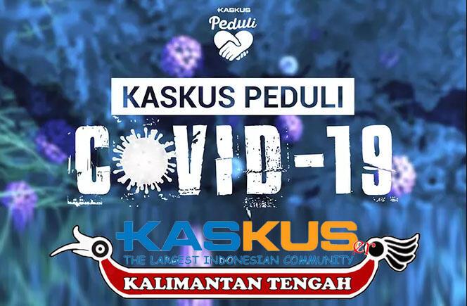 [FR] KASKUS PEDULI COVID-19 Regional Kalimantan Tengah