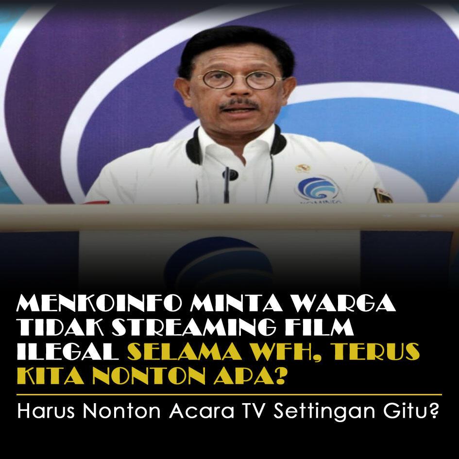 Menkoinfo Minta Warga Tidak Streaming Film Ilegal Selama WFH, Terus Nonton Apa?