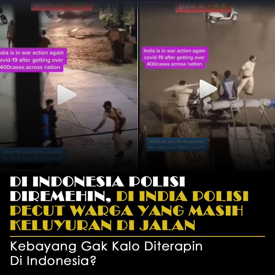 Di Indonesia Polisi Di Remehin, Di India Polisi Pecutin Warganya Yang Masih Keluyuran