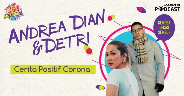 Cerita Andrea dan Detri yang Positif Corona