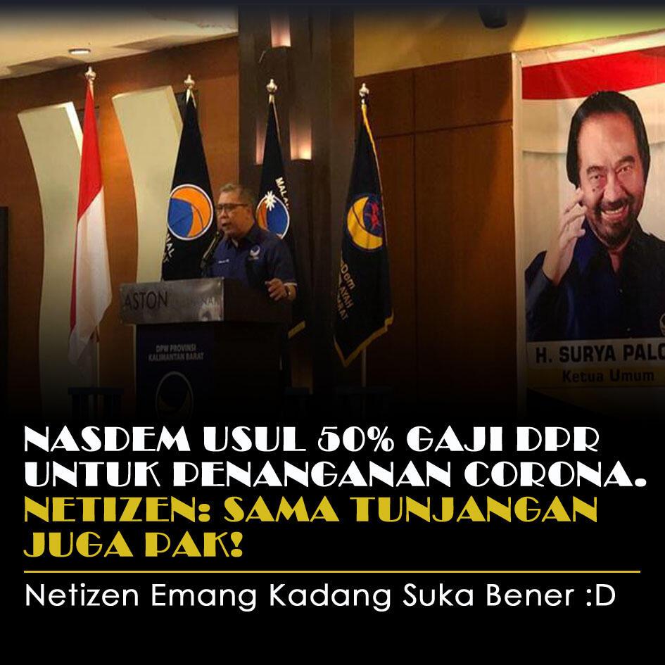Nasdem Usul 50% Gaji DPR Untuk Penanganan Corona. Netizen: Sama Tunjangannya Pak!