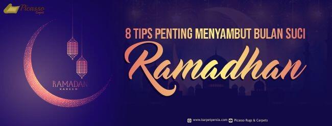 8 TIPS PENTING MENYAMBUT BULAN SUCI RAMADHAN