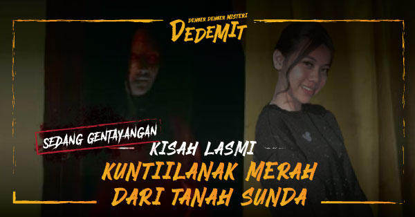 Kisah Lasmi, Kuntilanak Merah dari Tanah Sunda!