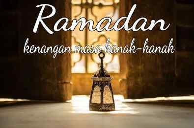 Ramadan Kanak-kanak Jadul Penuh Kenangan