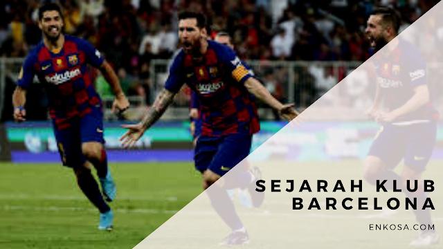 Sejarah Klub Barcelona Yang Wajib Kamu Ketahui