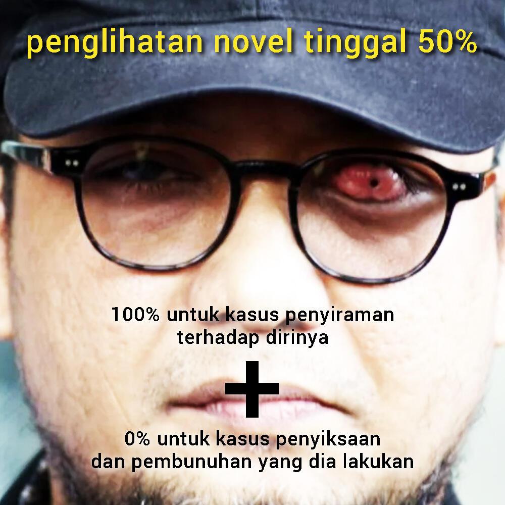 Kasus Novel Baswedan Hanya Kriminal Biasa, Jangan Dipolitisir dan Jangan Lebay!